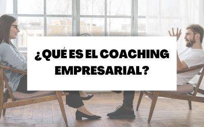 Descubre en qué consiste el coaching empresarial